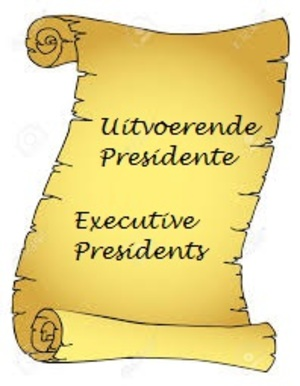 Uitvoerende Presidente / Executive Presidents